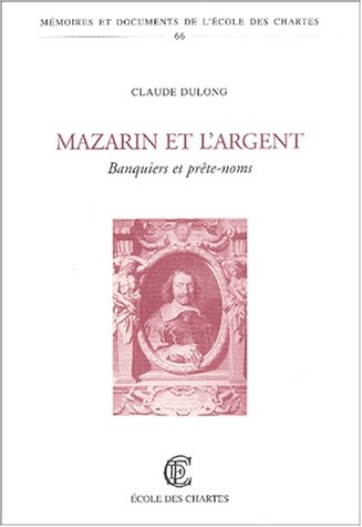 Mazarin et l'argent. Banquiers et prête-noms