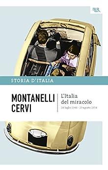 L'Italia del miracolo - 14 luglio 1948 - 19 agosto 1954: La storia d'Italia #17 par [Montanelli, Indro, Cervi, Mario]