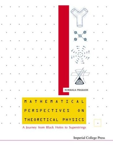 Mathematical Perspectives on Theoretical Physics: A Journey from Black Holes to Superstrings