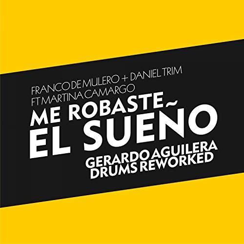 Me Robaste el Sueño (feat. Martina Camargo) [Gerardo Aguilera Drums Rworked] -