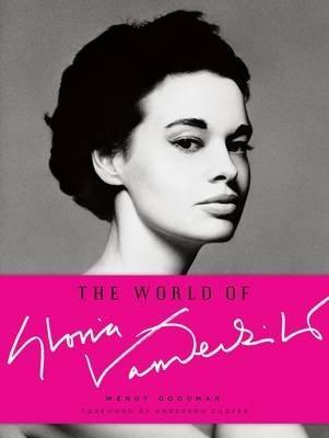 [The World of Gloria Vanderbilt] (By: Wendy Goodman) [published: November, 2010]