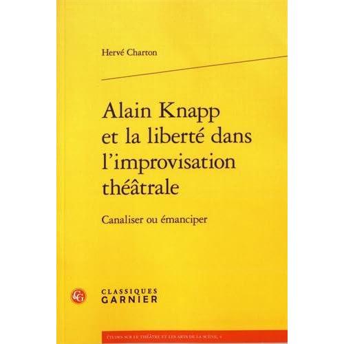Alain Knapp et la liberté dans l'improvisation théâtrale : Canaliser ou émanciper