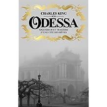 Odessa : Splendeur et tragédie d'une cité des rêves