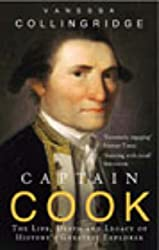 Captain Cook: The Life, Death and Legacy of History's Greatest Explorer