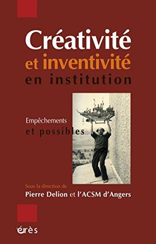 Créativité et inventivité en institution: Empêchements et possibles (HORS COLL-SANTE) par Pierre Delion