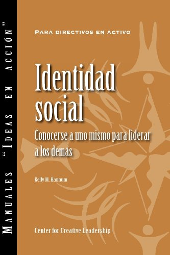 Social Identity: Knowing Yourself, Leading Others (Spanish) por Kelly M Hannum
