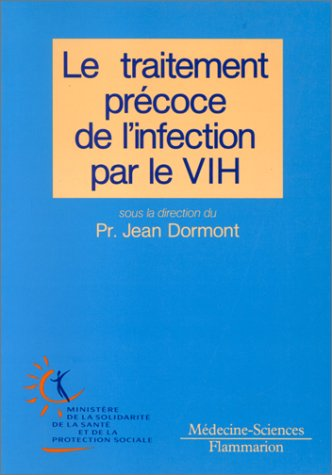 Le traitement précoce de l'infection par le VIH par Jean Dormont