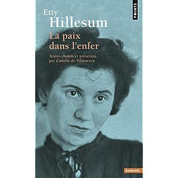 Etty Hillesum. La paix dans l'enfer