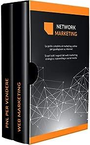 NETWORK MARKETING : La guida completa al marketing online per guadagnare su internet Scopri tutti i segreti de