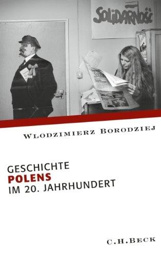 Europäische Geschichte im 20. Jahrhundert: Geschichte Polens im 20. Jahrhundert