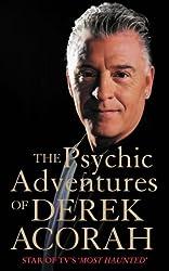 The Psychic Adventures of Derek Acorah: TV's number one psychic: Star of TV's