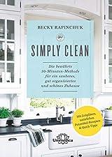 """Die bewährte 10-Minuten-Methode für ein sauberes, gut organisiertes und schönes ZuhauseGebundenes Buch"""" der ultimative Ratgeber für Ordnung und Sauberkeit in jedem Zuhause - mit nur 10 Minuten Aufwand täglich"""" die Simply-Clean-Methode lässt sich an j..."""