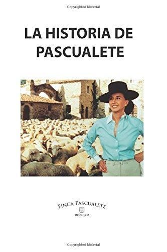 La Historia de Pascualete por Aline Condesa de Romanones