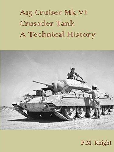 A15 Cruiser Mk.Vi Crusader Tank A Technical History