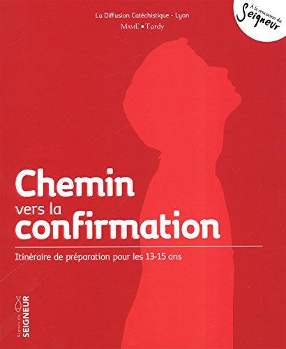 Chemin vers la confirmation (13-15ans)-NE par Diffusion Catéchistique Lyon