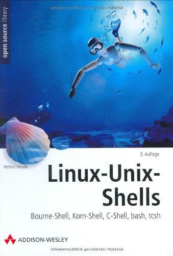 Linux-Unix-Shells Bourne-Shell, Korn-Shell, C-Shell, bash,tcsh (Open Source Library)