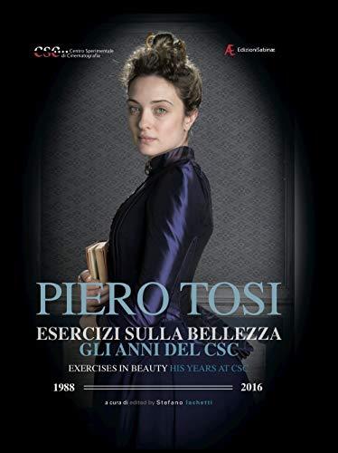 Piero Tosi. Esercizi sulla bellezza. Gli anni del CSC (1988-2016)-Exercises in beauty. His years at CSC par