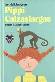 Pippi Calzaslargas: Todas las historias par Astrid Lindgren