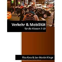 Verkehr & Mobilität: für die Klassen 7-10 (Arbeitslehre unterrichten, Band 8)