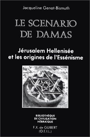 Le Scénario de Damas : Jérusalem hellénisée et les origines de l'Essénisme