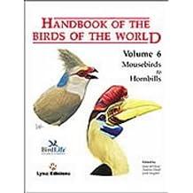 Handbook of the Birds of the World. Vol.6: Mousebirds to Hornbills