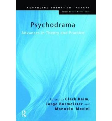 [(Psychodrama: Advances in Theory and Practice)] [ Foreword by Zerka T. Moreno, Foreword by Grete Leutz, Edited by Clark Baim, Edited by Jorge Burmeister, Edited by Manuela Maciel ] [August, 2007]