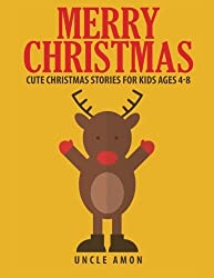 Merry Christmas: Christmas Stories, Activities, Christmas Jokes, and Coloring Book! (Children Christmas Books) (Volume 2) by Uncle Amon (2015-11-13)