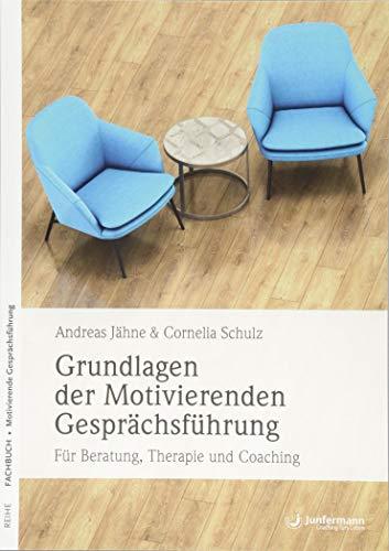 Grundlagen der Motivierenden Gesprächsführung: Für Beratung, Therapie und Coaching