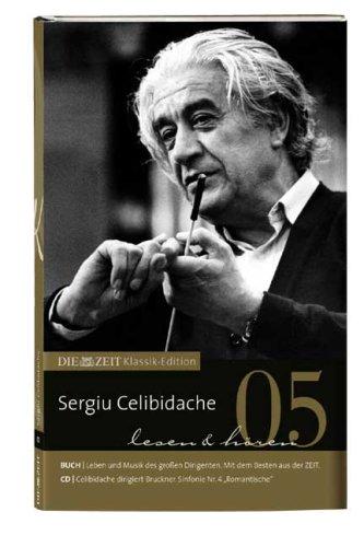 DIE ZEIT Klassik-Edition, Bcher und Audio-CDs, Bd.5 : Sergiu Celibidache lesen & hren, m. Audio-CD