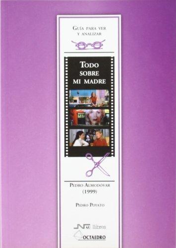 Todo sobre mi madre. De Pedro Almodóvar (1999): Guía para ver y analizar cine (Guías de cine) - 9788480639040