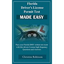 Florida Driver's License Permit Test Made Easy: Pass your Florida Driver DMV written test exam with this driver's license high frequency Questions and Answers (English Edition)