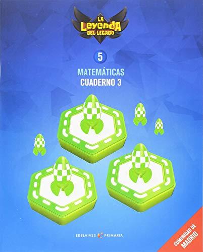 Proyecto: La leyenda del Legado. Matemáticas 5 - Comunidad de Madrid : Cuaderno 3