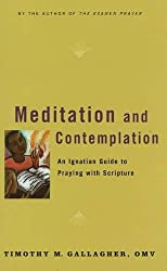 Meditation and Contemplation: An Ignatian Guide to Prayer with Scripture (Crossroad Book)