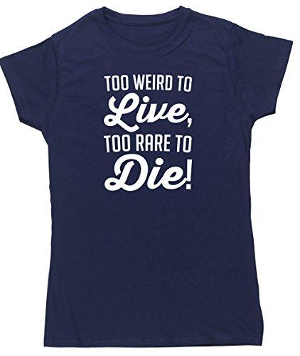 hippowarehouse zu Weird zu leben zu selten zu sterben Damen Fitted Short Sleeve T-Shirt Blau - Marineblau