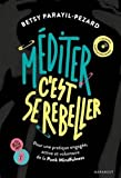 Méditer c'est se rebeller + CD - Pour une pratique engagée, active et volontaire de la Punk Mindfulness