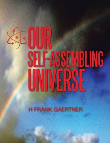 Our Self Assembling Universe