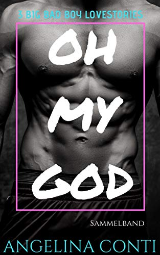 OH MY GOD: 3 Big Bad Boy Lovestories von [Conti, Angelina]