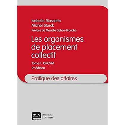 Les Organismes de placement collectif. T1 : OPCVM 2ème Ed.