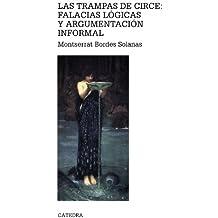 Las trampas de Circe: falacias lógicas y argumentación informal (Teorema. Serie mayor)