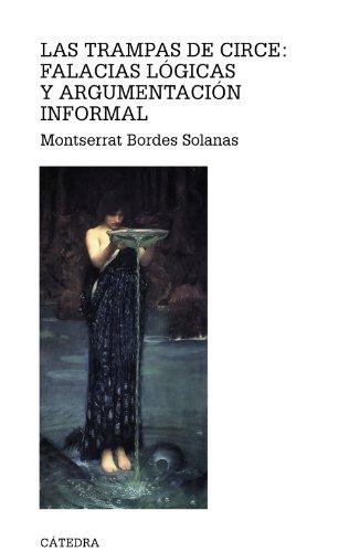 Las trampas de Circe: falacias lógicas y argumentación informal (Teorema. Serie Mayor) por Montserrat Bordes Solanas