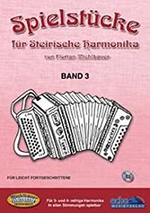 SPIELSTUECKE FUER STEIRISCHE HARMONIKA 3 - arrangiert für Steirische Handharmonika - Diat. Handharmonika - mit CD [Noten / Sheetmusic] Komponist: MICHLBAUER FLORIAN
