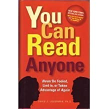 You Can Read Anyone (Never Be Fooled, Lied To, or Taken Advantage of Again) by PH.D. David J. Lieberman (2007-05-04)