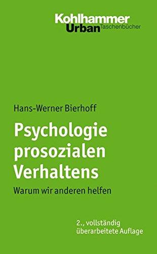 Psychologie prosozialen Verhaltens: Warum wir anderen helfen (Urban-Taschenbücher, Band 418)