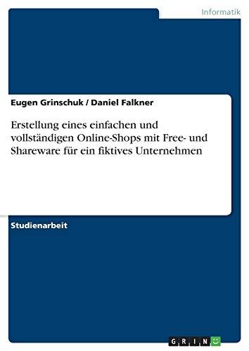 Erstellung eines einfachen und vollständigen Online-Shops mit Free- und  Shareware für ein fiktives Unternehmen