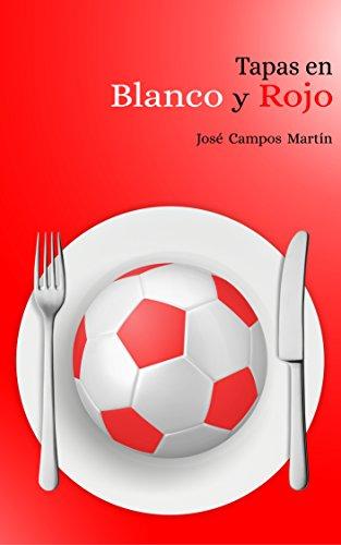 Tapas en Blanco y Rojo por Jose Antonio Campos Martin