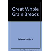 Great Whole Grain Breads: 2 by Beatrice Ojakangas (1984-12-20)