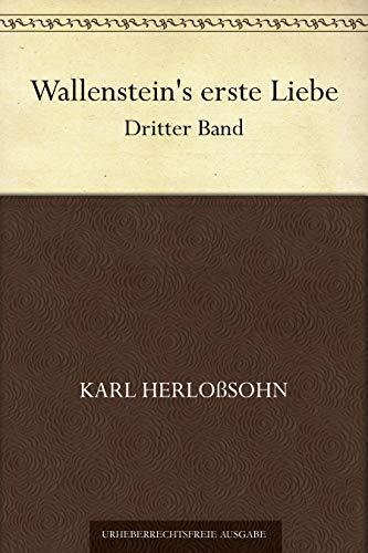 Wallenstein's erste Liebe. Dritter Band
