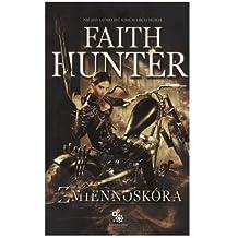 """ZmiennoskĂłra - Faith Hunter [KSIÄ""""ĹťKA]"""