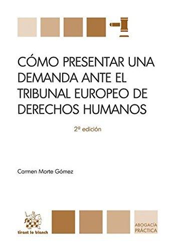 Cómo Presentar una Demanda Ante el Tribunal Europeo de Derechos Humanos (Abogacía práctica)