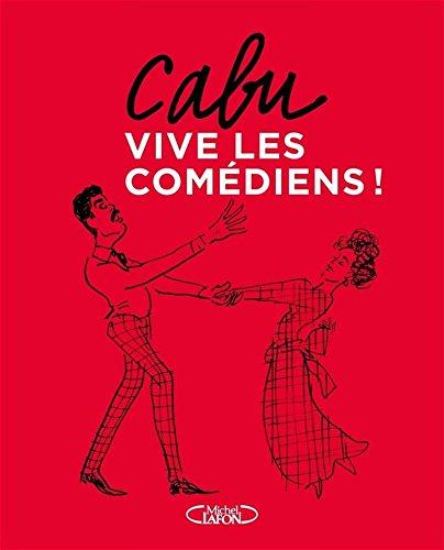 Vive les comédiens ! par Cabu